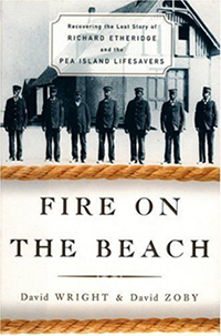 Book web site: Fire on the Beach - Recovering the Lost Story of Richard Etheridge and the Pea Island Life-savers